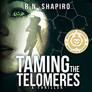 Taming the Telomeres: A Thriller Audiobook