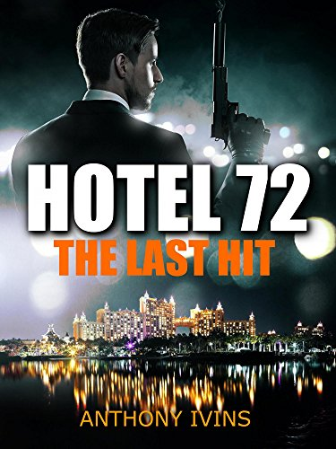 Hotel 72: The Last Hit (Short Story) (Last Minute Hotels compare prices)