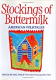 Stockings of Buttermilk: American Folktales (0395849802) by Philip, Neil