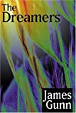 The Dreamers (0759205493) by Gunn, James