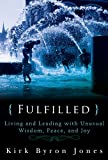 img - for Fulfilled: Living and Leading with Unusual Wisdom, Peace, and Joy book / textbook / text book