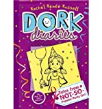 img - for { [ TALES FROM A NOT-SO-POPULAR PARTY GIRL (DORK DIARIES #02) ] } Russell, Rachel Renee ( AUTHOR ) Jun-08-2010 Hardcover book / textbook / text book