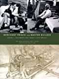 Merchant Prince and Master Builder: Edgar J. Kaufmann and Frank Lloyd Wright