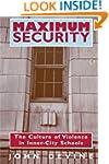 Maximum Security: The Culture Of Viol...