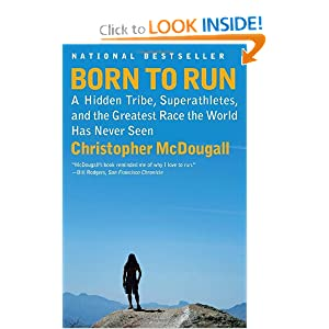 Born to Run: A Hidden Tribe, Superathletes, and the Greatest Race the World Has Never Seen (Vintage)
