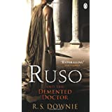 Ruso and the Demented Doctor (Medicus Investigations 2)by R. S. Downie