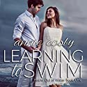 Learning to Swim: Hearts Out of Water, Volume 1 Audiobook by Annie Cosby Narrated by Wendy Pitts