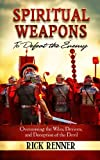Spiritual Weapons: To Defeat the Enemy (1606838253) by Rick Renner