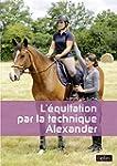 L'Equitation par la Methode Alexander...