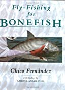 Amazon.com: Fly-Fishing for Bonefish eBook: Chico Fernandez, Aaron J Adams Ph.D.: Books