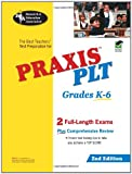 img - for PRAXIS PLT Grades K-6 (REA) - The Best Teachers' Test Prep: 2nd Edition book / textbook / text book