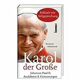 Karol der Große: Papst Johannes Paul II. - Anekdoten und Erinnerungen