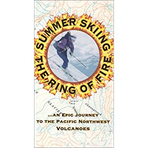 Summer Skiing The Ring Of Fire:  An Epic Journey To The Pacific Northwest Volcanoes movie
