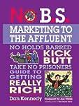 No B.S. Marketing To the Affluent: No...