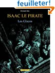 Isaac le Pirate, tome 2 : Les Glaces