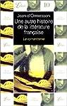 Une autre histoire de la litt�rature fran�aise, tome 5 : Le Romantisme par Ormesson