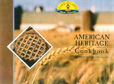american-heritage-cookbook-treasured-recipes-from-the-family-farm-land-olakes
