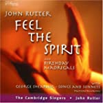John Rutter:  Feel The Spirit: Songs...
