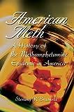 American Meth: A History of the Methamphetamine Epidemic in America