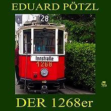 Der 1268er (       ungekürzt) von Eduard Pötzl Gesprochen von: Franz Suhrada