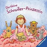 Die kleine Schnuller-Prinzessin - Sandra Grimm