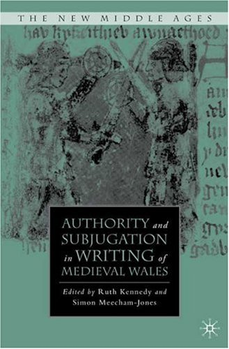 Authority and Subjugation in Writing of Medieval Wales (The New Middle Ages)
