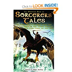 The Mammoth Book of Sorcerers' Tales : The Ultimate Collection of Magical Fantasy from Tom Holt, Ursula K.... by Mike Ashley
