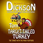 Tom the Target-Tailed Turkey | Richard Alan Dickson