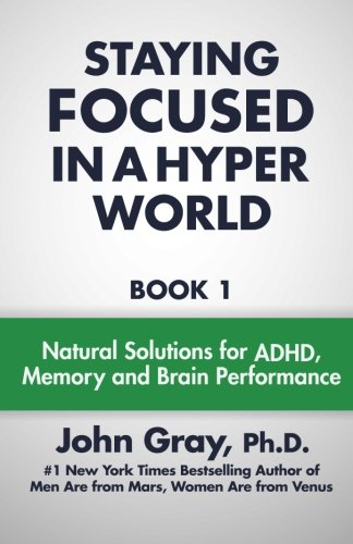 Staying Focused In A Hyper World (Volume 1)