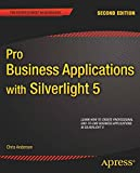 Pro Business Applications with Silverlight 5 (Expert's Voice in Silverlight)