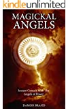 Magickal Angels: Instant Contact With The Angels of Power