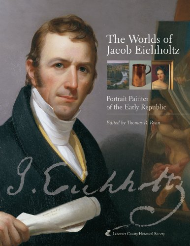 The Worlds of Jacob Eichholtz: Portrait Painter of the Early Republic Picture