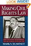Making Civil Rights Law: Thurgood Mar...