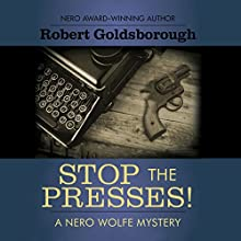 Stop the Presses! Audiobook by Robert Goldsborough Narrated by Peter Berkrot