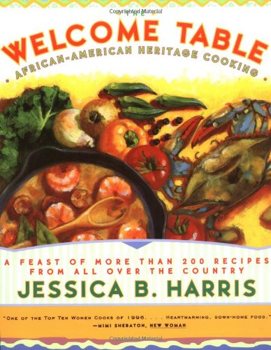 The WELCOME TABLE : African-American Heritage Cooking by Jessica B. Harris