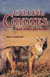 img - for Calling Coyotes and Other Predators book / textbook / text book