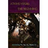 Athine Verses: The Beginning (The Daughter of Ares Chronicles)