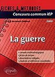 echange, troc  - Concours commun IEP 2009 : La guerre - Références essentielles et méthodologie de l'épreuve en fiches