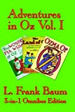 Adventures in Oz Vol. I: The Wonderful Wizard of Oz, The Marvelous Land of Oz, Ozma of Oz