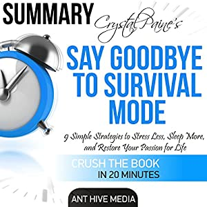 Crystal Paine's Say Goodbye to Survival Mode Summary & Analysis Audiobook