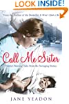 Call Me Sister: District Nursing Tale...