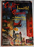 EIGHT IMMORTAL FLAVORS   Secrets of Cantonese Cookery  Foreword by James Beard