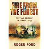 Fire from the Forest: The SAS Brigade in France, 1944 (Cassell Military paperbacks) by Ford, Roger ( 2004 )