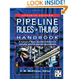 Pipeline Rules of Thumb Handbook, Seventh Edition: A Manual of Quick, Accurate Solutions to Everyday Pipeline...