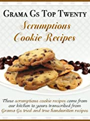 Cookie Recipes from Scratch (Grama G's Top Homemade Recipes From Scratch)