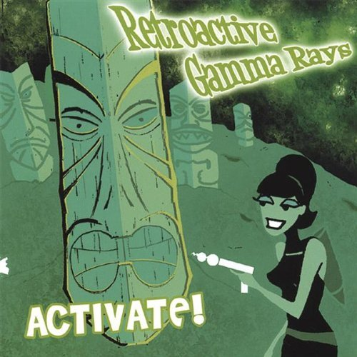 Activate! by Retroactive Gamma Rays (2013-08-02)