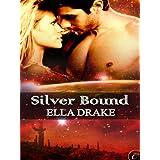 Silver Bound ~ Ella Drake