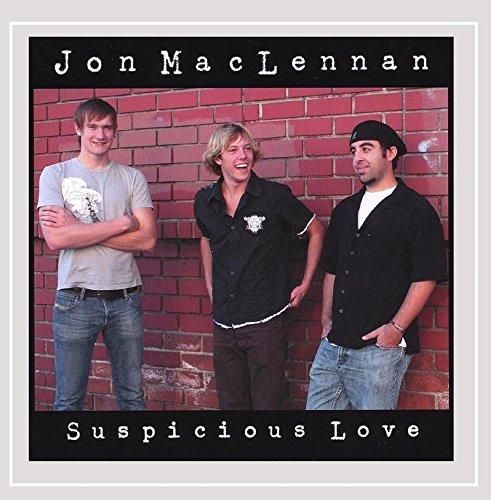Jon Maclennan - Suspicious Love