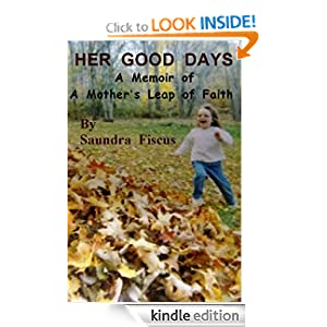HER GOOD DAYS: A Memoir of A Mother's Leap of Faith