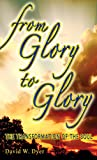 From Glory to Glory: The Transformation of the Soul